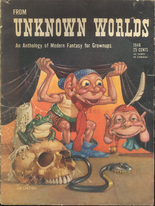 "FROM UNKNOWN WORLDS. An Anthology of Modern Fantasy for Grownups. A Collection of Stories from Street & Smith's ""Unknown Worlds"" John W. CAMPBELL."
