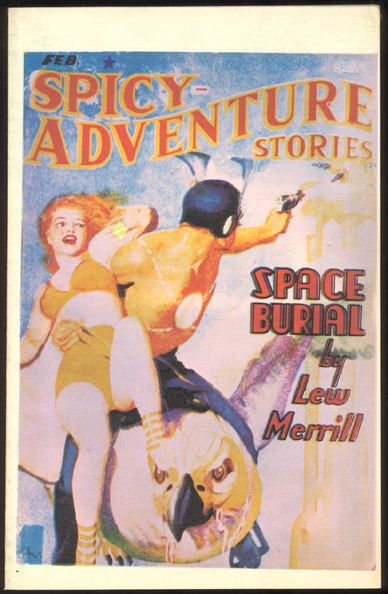 SPICY ADVENTURE STORIES. February, 1941 issue. Odyssey Publications reprint. 1941 issue. BELLEM SPICY ADVENTURE STORIES. February, Robert Leslie, E. Hoffmann PRICE, others.