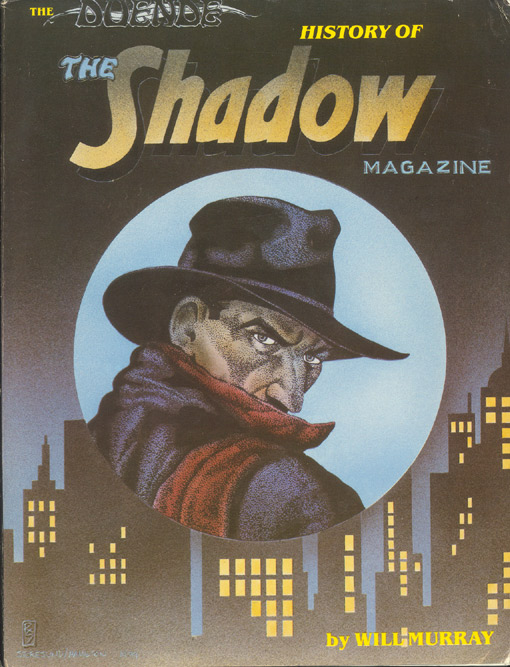THE DUENDE HISTORY OF THE SHADOW MAGAZINE. With Additional Material by Walter B. Gibson, Robert Sampson, and Theodore Tinsley. Will MURRAY.