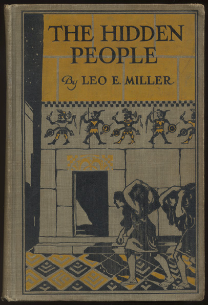 THE HIDDEN PEOPLE. The Story of a Search for Incan Treasure. Illustrated by Paul Bransom. Leo E. MILLER.
