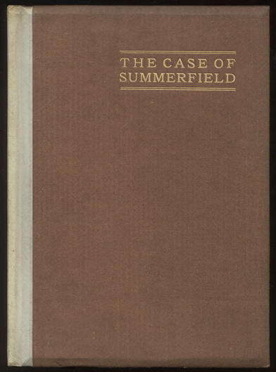 THE CASE OF SUMMERFIELD. With an Introduction by Geraldine Bonner. The Photogravure Frontispiece from an Oil Painting by Galen J. Perrett. W. H. RHODES.