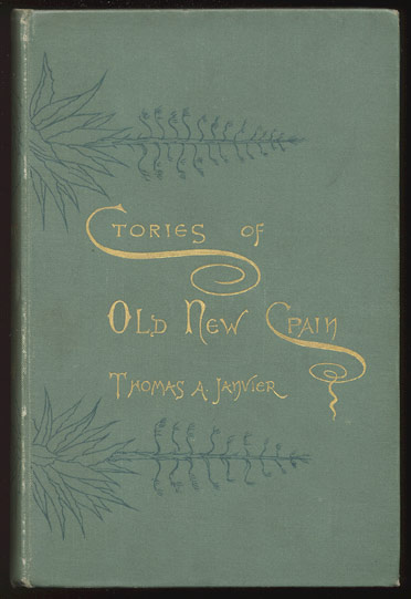 STORIES OF OLD NEW SPAIN. Thomas A. JANVIER.