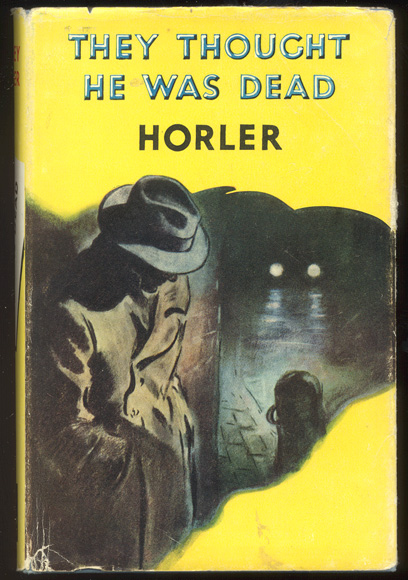 THEY THOUGHT HE WAS DEAD. Sydney HORLER.