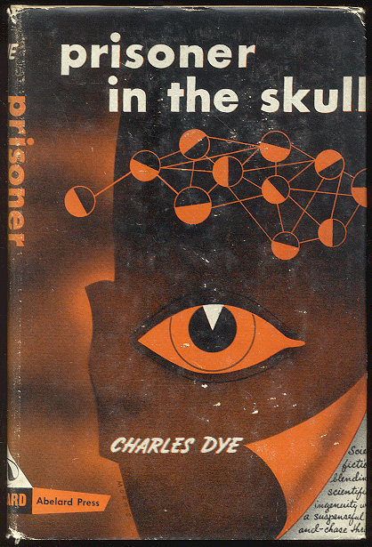 PRISONER IN THE SKULL. Charles DYE.