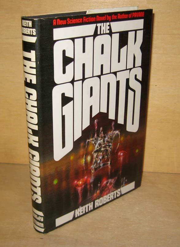 THE CHALK GIANTS. Keith ROBERTS.