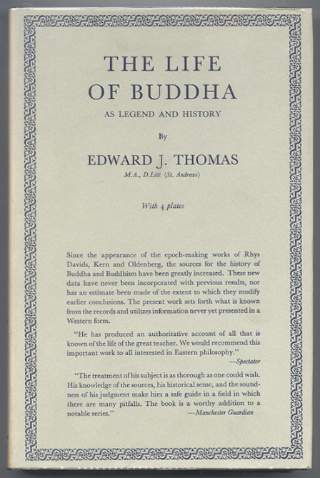 THE LIFE OF BUDDHA As Legend and History. Edward J. THOMAS.