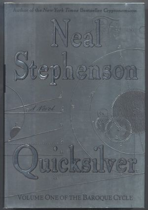 QUICKSILVER. Volume One of the Baroque Cycle. Neal STEPHENSON