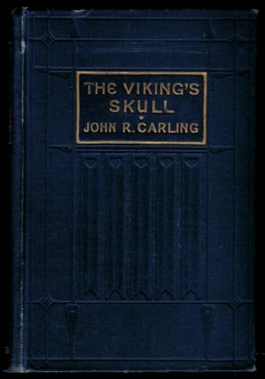 THE VIKING'S SKULL. Illustrations by Cyrus Cuneo. John R. CARLING