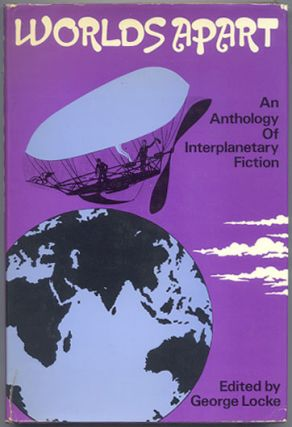 WORLDS APART. An Anthology in Facsimile. George LOCKE