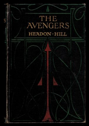 THE AVENGERS. Illustrations by S.H. Vedder. Headon HILL, Francis Edward Grainger