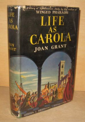 LIFE AS CAROLA. Joan GRANT