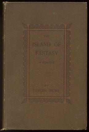 THE ISLAND OF FANTASY. A Romance. Fergus HUME