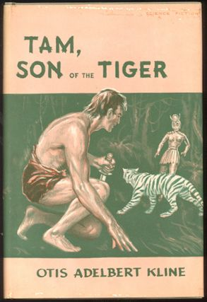 TAM, SON OF THE TIGER. Otis Adelbert KLINE