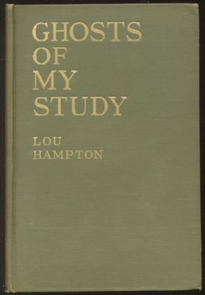 GHOSTS OF MY STUDY. A Book of Short Stories. Lou HAMPTON