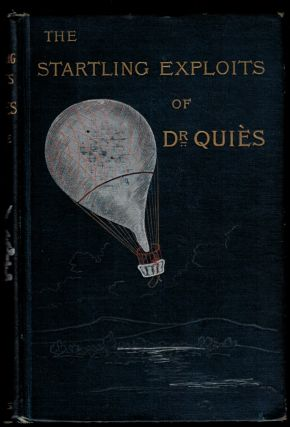 THE STARTLING EXPLOITS OF DR. J.B. QUIES. From the French of Paul Celiere by Mrs. Cashel Hoey and...