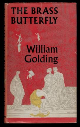 THE BRASS BUTTERFLY. A Play in Three Acts. William GOLDING