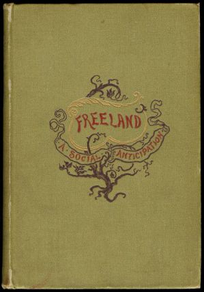 FREELAND. A Social Anticipation. Translated by Arthur Ransom. Dr. Theodor HERTZKA, Arthur RANSOM