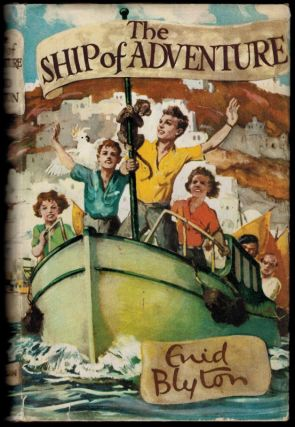 THE SHIP OF ADVENTURE. With Illustrations by Stuart Tresilian. Enid BLYTON
