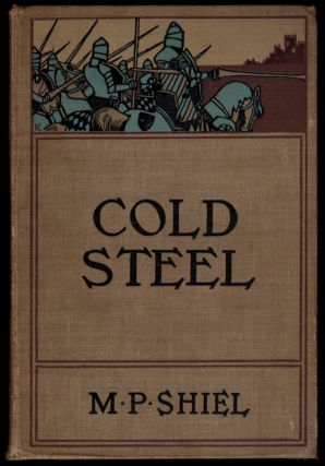 COLD STEEL. M. P. SHIEL, Matthew Phipps