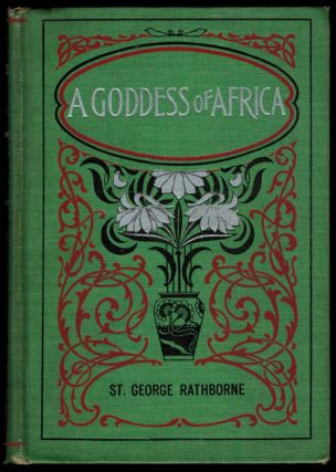 A GODDESS OF AFRICA. A Story of the Golden Fleece. St. George RATHBORNE