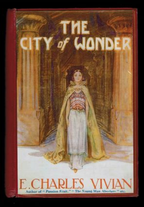 THE CITY OF WONDER. E. Charles VIVIAN.