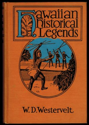 HAWAIIAN HISTORICAL LEGENDS. Illustrated. W. D. WESTERVELT