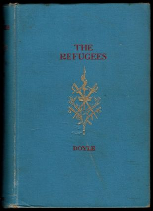 THE REFUGEES. A Tale of Two Continents. Illustrated by T. de Thulstrup. Arthur Conan DOYLE