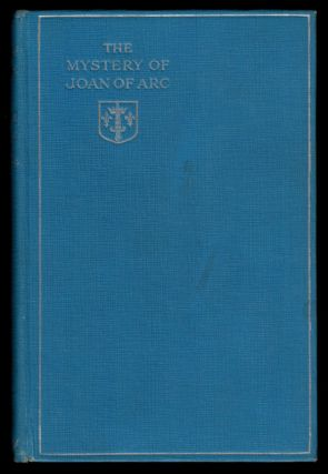 THE MYSTERY OF JOAN OF ARC. By Leon Denis. Translated by Arthur Conan Doyle, M.D., LL.D. Arthur...