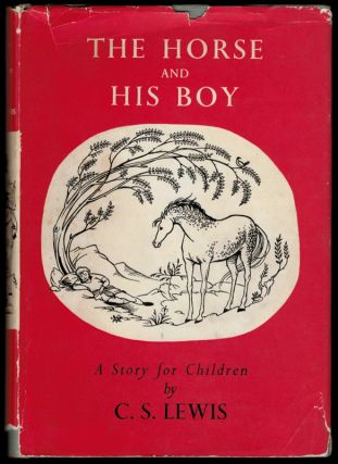 THE HORSE AND HIS BOY. By C.S. Lewis. With Illustrations by Pauline Baynes. Pauline BAYNES, C. S. Illustrator. LEWIS.