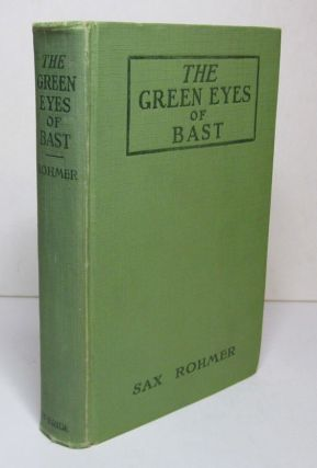 THE GREEN EYES OF BAST. Sax ROHMER