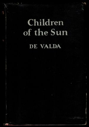 CHILDREN OF THE SUN by De Valda. DE VALDA, Frederick W