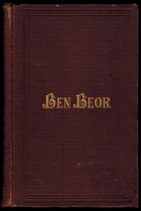 BEN-BEOR. A Historical Story. In Two Divisions. Part I.- Lunar Intaglios. The Man in the Moon, a...