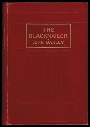 THE BLACKMAILER. Illustrations by Edward Read. John OAKLEY