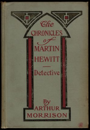 THE CHRONICLES OF MARTIN HEWITT DETECTIVE. New Illustrated Edition. Illustrated by W....