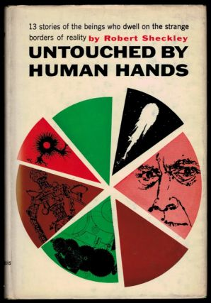 UNTOUCHED BY HUMAN HANDS. Thirteen Stories. Robert SHECKLEY