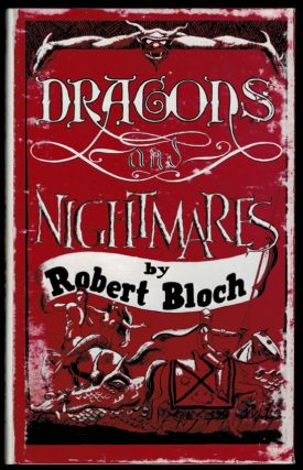 DRAGONS AND NIGHTMARES. Four Short Novels. Robert BLOCH.