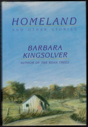 HOMELAND And Other Stories. Barbara KINGSOLVER