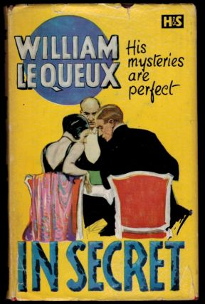 IN SECRET. William LE QUEUX