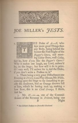 JOE MILLER'S JESTS; Or, the Wits Vade-Mecum. Being a Collection of the most Brilliant Jests; the Politest Repartees; the most Elegant Bons Mots, and most pleasant short Stories in the English Language. First Carefully Collected in the Company, and many of them transcribed from the Mouth of the Facetious Gentleman, Whose Name they Bear, and now Set Forth and Published by his Lamentable Friend and Former Companion, Elijah Jenkins, Esq.