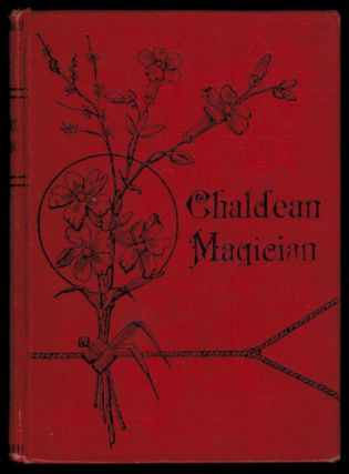 THE CHALDEAN MAGICIAN. An Adventure in Rome In The Reign of the Emperor Diocletian. From the German by Mary J. Safford. Ernst ECKSTEIN.
