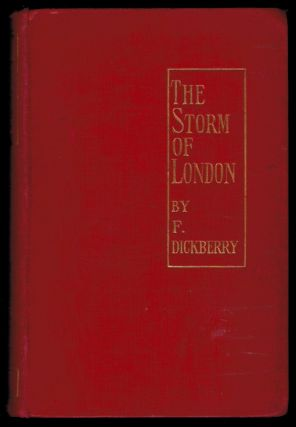 THE STORM OF LONDON. A Social Rhapsody. F. DICKBERRY, Fernande Blaze de Bury