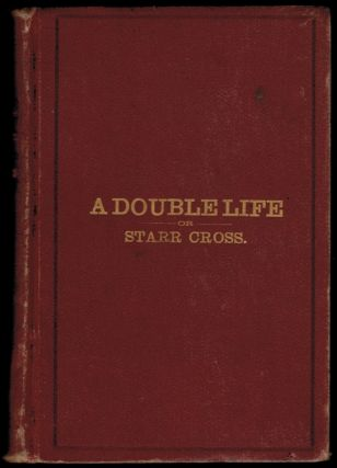 A DOUBLE LIFE Or Starr Cross. A Hypnotic Romance. Herbert E. CHASE