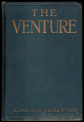 THE VENTURE. A Story of the Shadow World. R. Norman GRISEWOOD