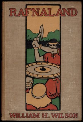 RAFNALAND. The Strange Story of John Heath Howard. Illustrated. William Huntington WILSON