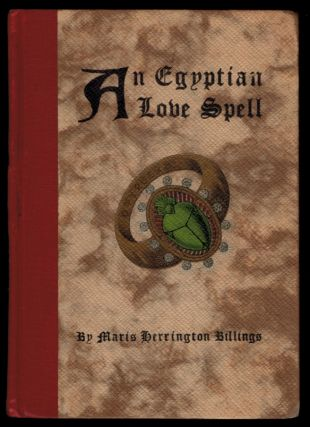 AN EGYPTIAN LOVE SPELL. Maris Herrington BILLINGS, Edith S. Billings