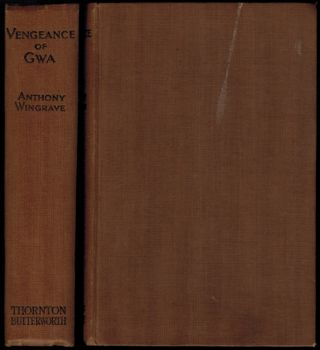 "VENGEANCE OF GWA by Anthony Wingrave [pseudonym]. S. Fowler WRIGHT, ""Anthony Wingrave"""