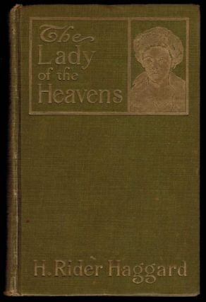 THE LADY OF THE HEAVENS. H. Rider HAGGARD