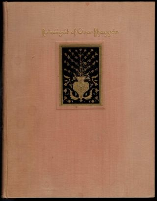 RUBAIYAT OF OMAR KHAYYAM. The First and Fourth Renderings in English Verse by Edward Fitzgerald....