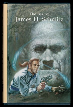 THE BEST OF JAMES H. SCHMITZ. Edited by Mark L. Olson.