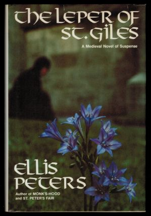 THE LEPER OF ST. GILES. The Fifth Chronicle of Brother Cadfael. Ellis PETERS